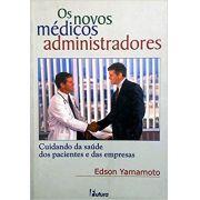 Os Novos Medicos Administradores