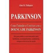 PARKINSON: COMO ENTENDER E CONVIVER