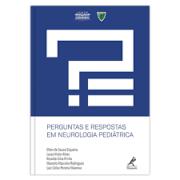 PERGUNTAS E RESPOSTAS EM NEUROLOGIA PEDIÁTRICA