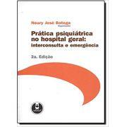 Pratica Psiquiatrica No Hospital Geral 2Ed.