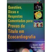 Livro Novo 2020 - QUESTÕES, DICAS E RESPOSTAS COMENTADAS PARA PROVA DE TITULO EM ECOCARDIOGRAFIA