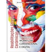 Reabilitações Estéticas Cerâmicas  Workflow Convencional E Digital