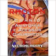 Rhoton - Crânio - Anatomia e Acessos Cirúrgicos