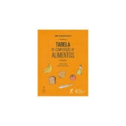 TABELA DE COMPOSICAO DE ALIMENTOS: SUPORTE PARA DECISAO NUTRICIONAL 6ED