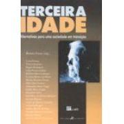 TERCEIRA IDADE - ALTERNATIVAS PARA UMA SOCIEDADE EM TRANSIÇÃO