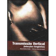 Transmissão Vertical: Infecções Congênitas