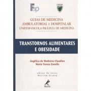 Transtornos Alimentares E Obesidade (Guias De Medicina Ambulatorial E Hospitalar Unifesp- Epm)
