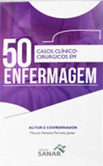 50 Casos Clínico-Cirúrgico em Enfermagem