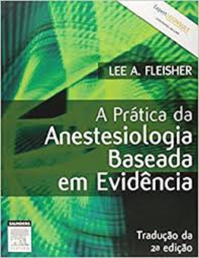 LIVRO A PRATICA DA ANESTESIOLOGIA BASEADA EM EVIDENCIA