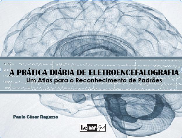 Livro A Prática Diária de Eletroencefalografia: um atlas para o reconhecimento de padrões