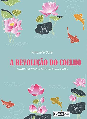 A Revolução do Coelho - Como o Budismo Mudou Minha Vida