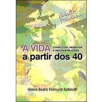 A VIDA A PARTIR DOS 40