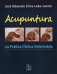 Acupuntura Na Prática Clínica Veterinária
