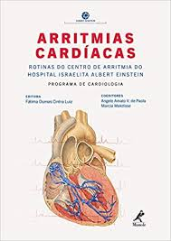 Arritmias Cardíacas - Rotinas do Centro de Arritmia do Hospital Israelita Albert Einstein