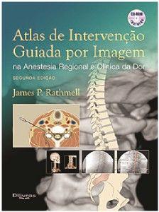 ATLAS DE INTERVENCAO GUIADA POR IMAGEM NA ANESTESIA REGIONAL E CLINICA DA