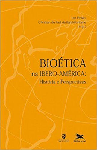 BIOÉTICA NA IBERO-AMÉRICA HISTÓRIA E PERSPECTIVAS