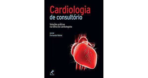 Cardiologia De Consultorio - Soluçoes Praticas