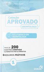 Livro - Coleção Aprovado em Odontologia - Ciclo Básico em Odontologia