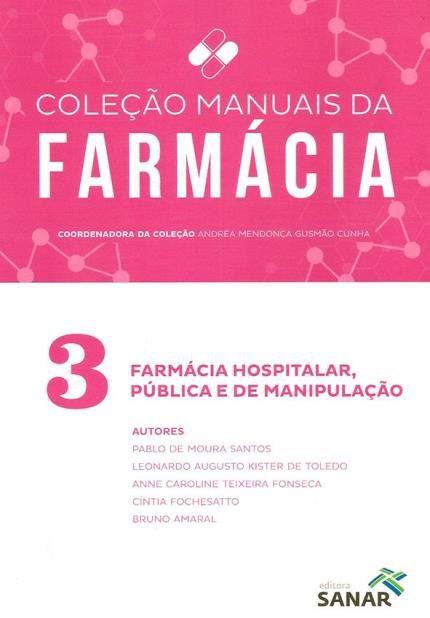 Farmácia Hospitalar, Pública e de Manipulação - V. 3 Coleção Manuais da Farmácia