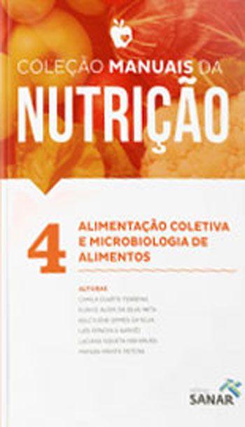 Coleção manuais da nutrição: alimentação coletiva