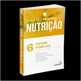 COLEÇÃO MANUAIS DA NUTRIÇÃO: : SAÚDE PÚBLICA