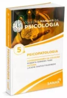 Coleção Manuais da Psicopatologia - Psicopatologia