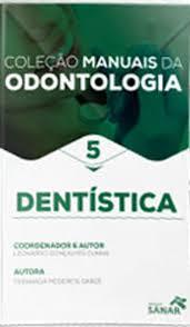 COLEÇÃO MANUAL DA ODONTOLOGIA: DENTÍSTICA