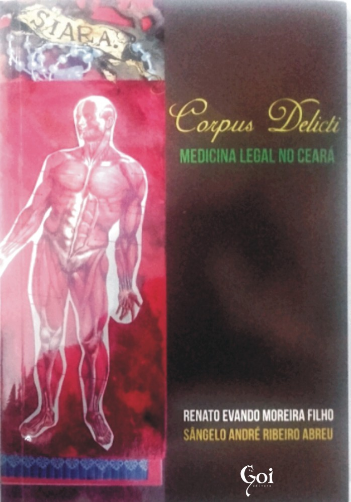 CORPUS DELICTIC: MEDICINA LEGAL NO CEARÁ