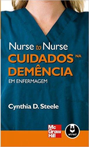 Cuidados na Demência - Coleção Nurse to Nurse - STEELE, CYNTHIA D.