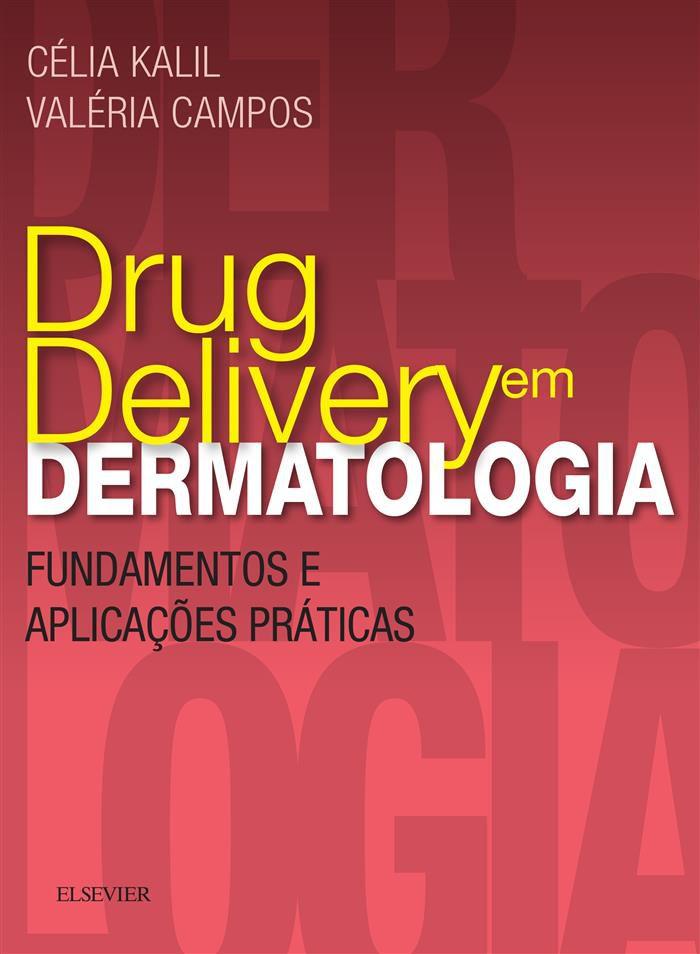DRUG DELIVERY EM DERMATOLOGIA FUND E APLICACOES PRATICAS