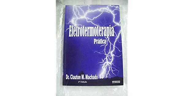 Eletrotermoterapia Prática - 4ª Ed.