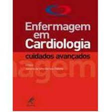 Enfermagem em Cardiologia - Cuidados Avançados - INCOR