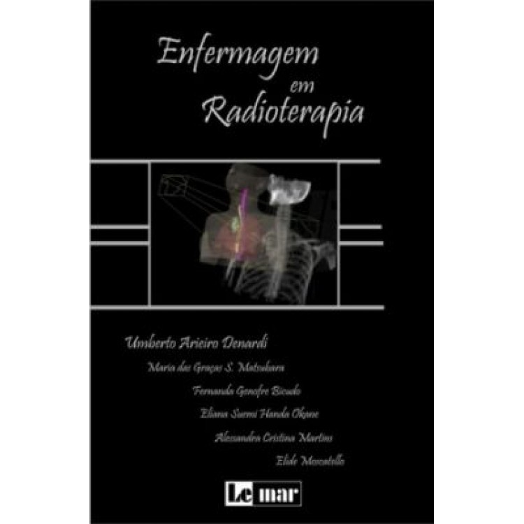 ENFERMAGEM EM RADIOTERAPIA - ATLAS E TEXTO