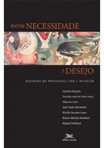 Entre necessidade e desejo: Diálogos da psicologia com a religião