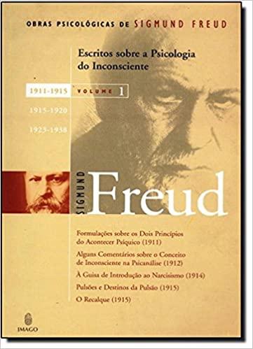 Escritos Sobre a Psicologia do Inconsciente - Volume 1 Freud