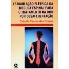 ESTIMULAÇÃO ELETRICA DA MEDULA ESPINAL PARA O TRATAMENTO DA DOR POR DESAFER