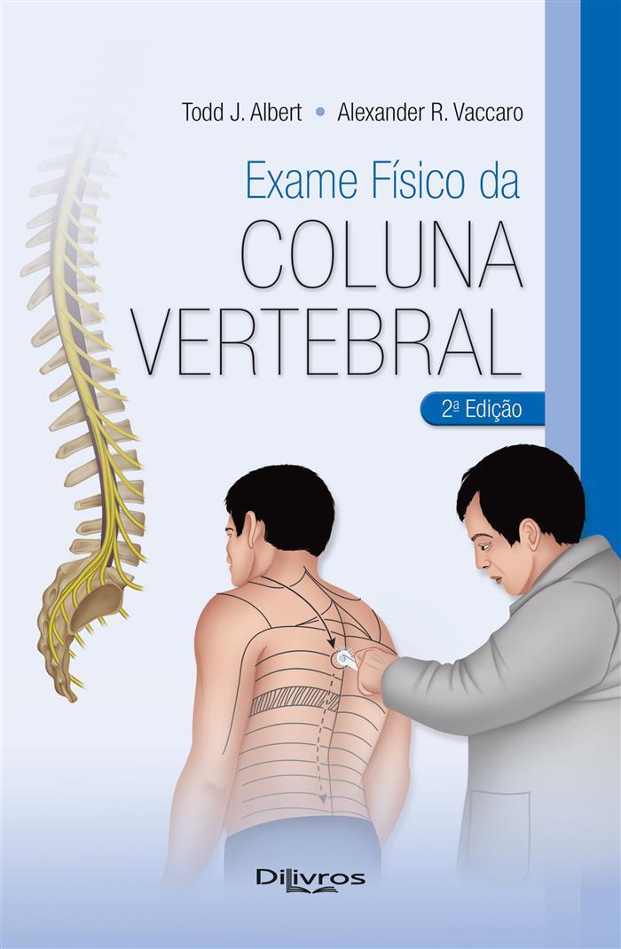 EXAME FISICO DA COLUNA VERTEBRAL  Autor: TODD J ALBERT ALEXANDER R VACARRO