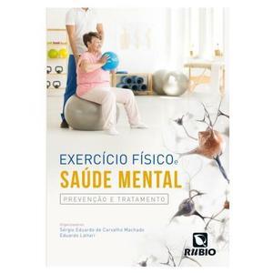 EXERCÍCIO FÍSICO SAÚDE MENTAL PREVENÇAO E TRATAMENTO