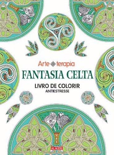 Fantasia Celta - Livro de Colorir Antiestresse