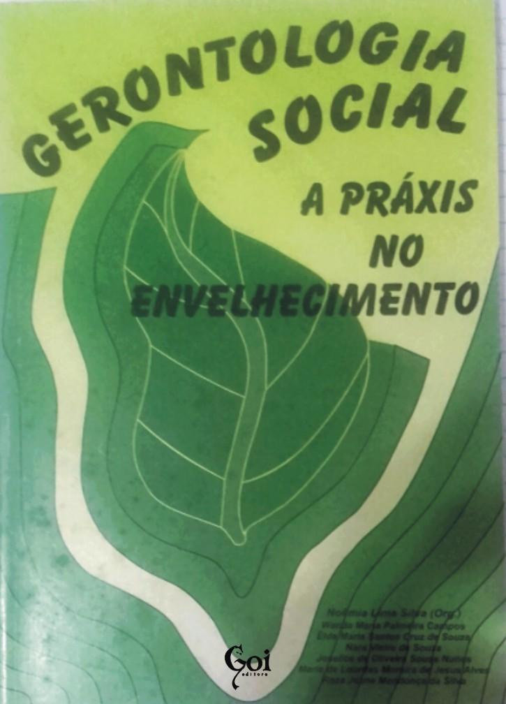 GERONTOLOGIA SOCIAL A PRÁXIS NO ENVELHECIMENTO
