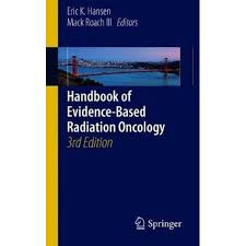 Handbook of Evidence-Based Radiation Oncology Handbook of Evidence-Based Radiation Oncology