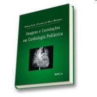 IMAGENS E CORRELACOES EM CARDIOLOGIA PEDIATRICA