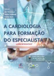 Livro A Cardiologia Para Formação do Especialista