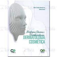Livro - Abordagens Clínicas e Procedimentos em Dermatologia Cosmética