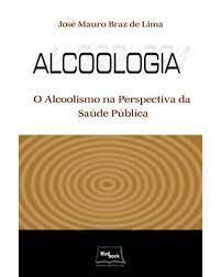 Livro - Alcoologia - O Alcoolismo na Perspectiva Da Saúde Pública