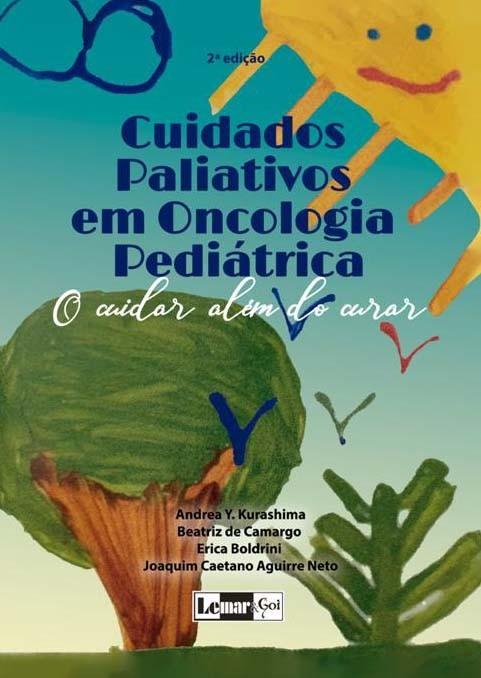 livro Cuidados Paliativos em Oncologia Pediátrica - O cuidar alem do curar