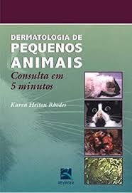 Livro - Dermatologia de Pequenos Animais - Consulta em 5 Minutos