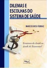 Livro - Dilemas e Escolhas do Sistema de Saúde