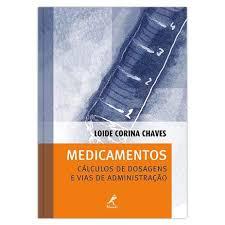 Livro - Medicamentos - Cálculos de Dosagens e Vvias de Administração
