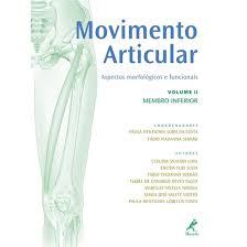 Livro - Movimento Articular - Aspectos Morfológicos e Funcionais - Volume 2 Membro inferior